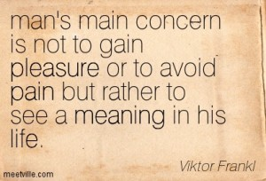 Quotation-Viktor-Frankl-pleasure-life-pain-meaning-Meetville-Quotes-101193
